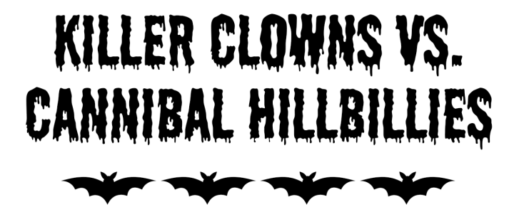 KillerClownsvsCannibalHillbillies